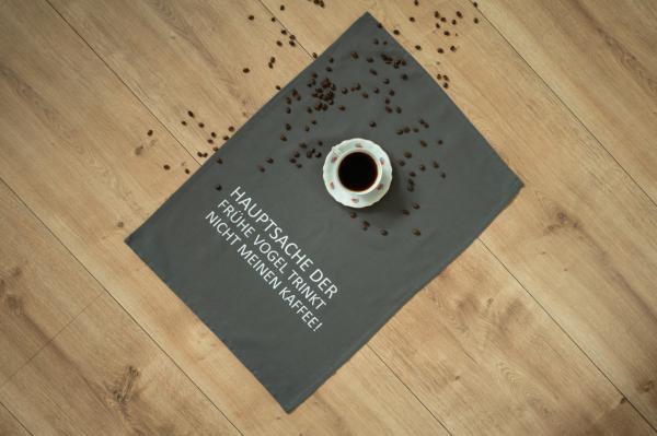 """17;30 Trockentuch 50x70cm """"Hauptsache der frühe Vogel trinkt nicht mein Kaffee!"""""""